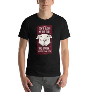 T-shirt Dont Judge My Pit Bull