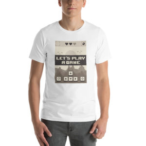T-shirt Let's Play A Game
