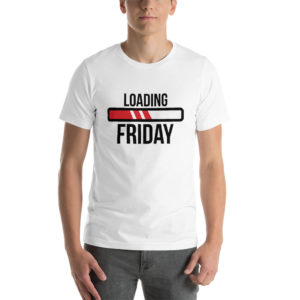 T-shirt Loading Friday