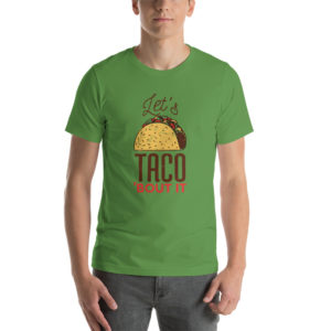 T-shirt Let's Taco'bout It