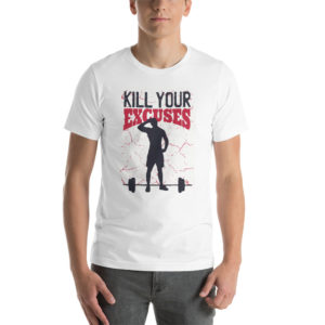 T-shirt Kill Your Excuses