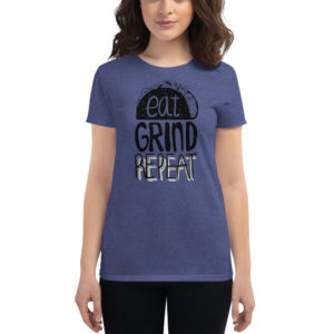 Women's T-shirt Eat Grind Repeat