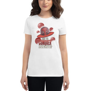 Women's T-shirt What To Conquer Next