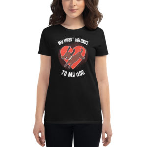 Women's T-shirt My Heart Belongs To My Dog