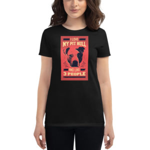 Women's T-shirt I Love My Pitbull